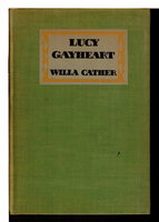 LUCY GAYHEART. by Cather, Willa.