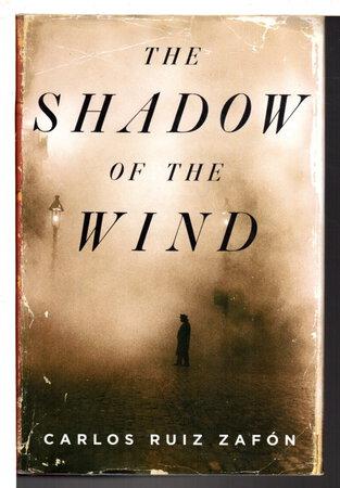 THE SHADOW OF THE WIND. by Zafon, Carlos Ruiz.