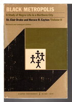 BLACK METROPOLIS: A Study of Negro Life in a Northern City, Volume II. by Drake, St. Clair and Horace R. Cayton.