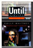 UNTIL DEATH. by Whitney, Polly.