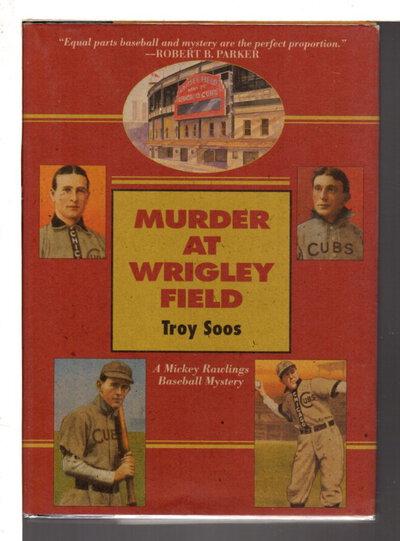 MURDER AT WRIGLEY FIELD. by Soos, Troy.