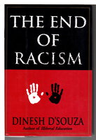 THE END OF RACISM: Principles for a Multicultural Society. by D'Souza, Dinesh.