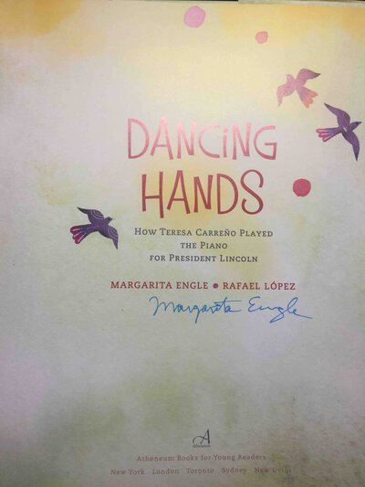 DANCING HANDS: How Teresa Carreo Played the Piano for President Lincoln. by Engle, Margarita; illustrated by Rafael Lopez.