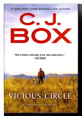 VICIOUS CIRCLE: A Joe Pickett Novel. by Box, C. J.