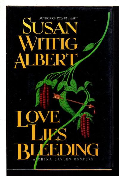 LOVE LIES BLEEDING. by Albert, Susan Wittig