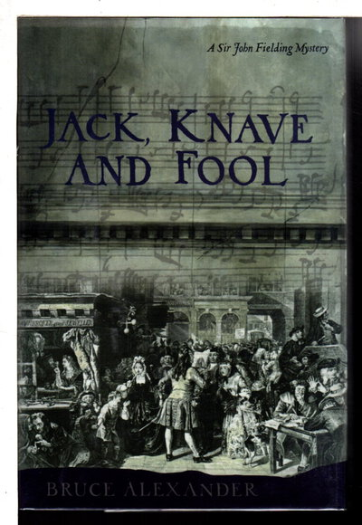 JACK, KNAVE AND FOOL. by Alexander, Bruce.