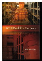 IN THE BUDDHA FACTORY. by Soldofsky, Alan.