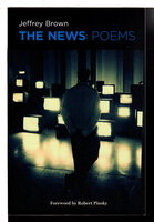 THE NEWS: Poems. by Brown, Jeffrey.