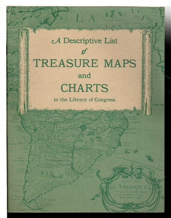 A DESCRIPTIVE LIST OF TREASURE MAPS AND CHARTS. by Ladd, Richard S., Compiler.