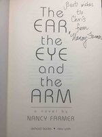 THE EAR, THE EYE AND THE ARM. by Farmer, Nancy.
