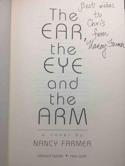 THE EAR, THE EYE AND THE ARM. by Farmer, Nancy.