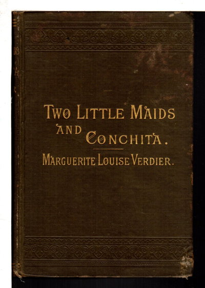 TWO LITTLE MAIDS: A Tale of South Florida and CONCHITA: A Mexican Romance. by Verdier, Marguerite Louise.