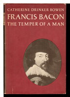FRANCIS BACON: The Temper of a Man. by [Bacon, Sir Francis, 1561-1626] Bowen, Catherine Drinker