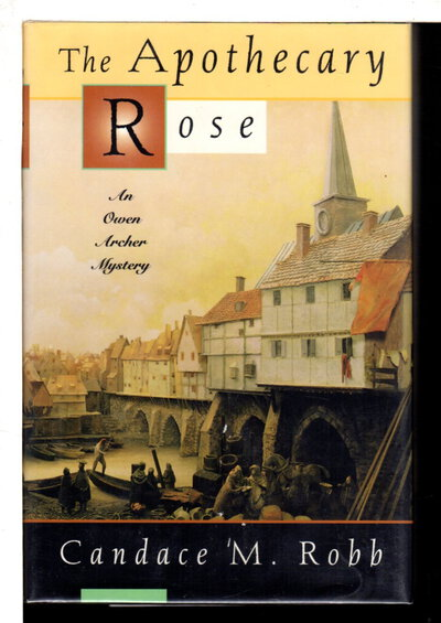 THE APOTHECARY ROSE: A Medieval Mystery. by Robb, Candace.
