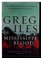 MISSISSIPPI BLOOD. by Iles, Greg.