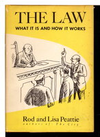 THE LAW: What It Is and How It Works. by Peattie, Rod and Lisa.
