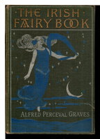 THE IRISH FAIRY BOOK. by Graves, Alfred Perceval; illustrated by George Denham.