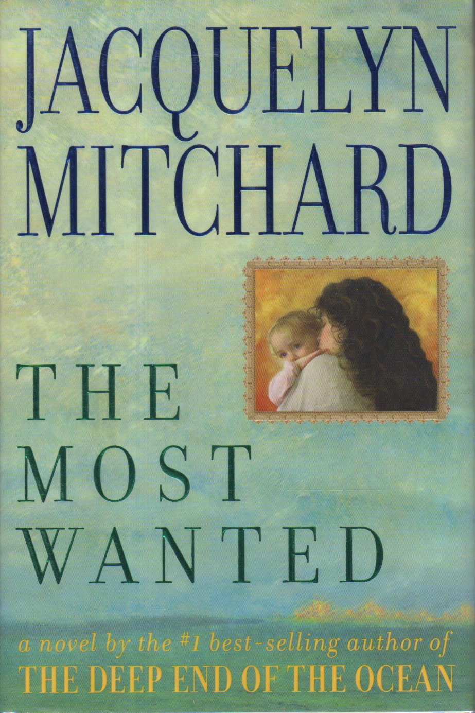 Book cover picture of Mitchard, Jacquelyn. THE MOST WANTED. New York: Viking, (1998)