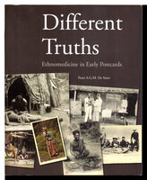 DIFFERENT TRUTHS: Ethnomedicine in Early Postcards. by De Smet, Peter A.G.M.