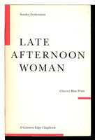 LATE AFTERNOON WOMAN: A Crimson Edge Chapbook. by Zeidenstein, Sondra.