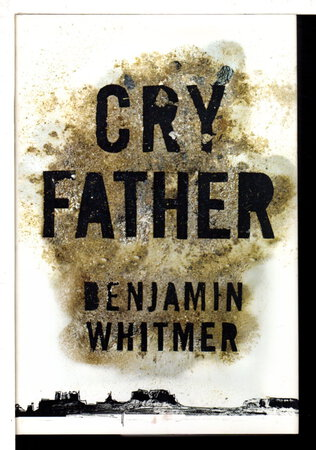 CRY FATHER. by Whitmer, Benjamin.