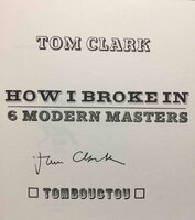 HOW I BROKE IN & SIX MODERN MASTERS by Clark, Tom