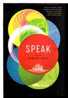 SPEAK: A Novel. by Hall, Louisa.