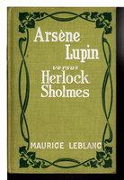 ARSENE LUPIN VERSUS HERLOCK SHOLMES. by Leblanc, Maurice.