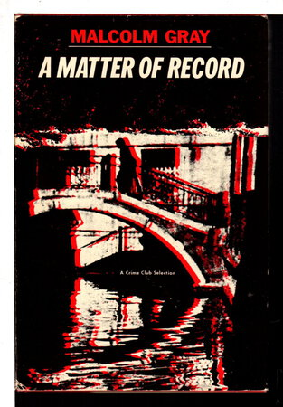 A MATTER OF RECORD. by Gray, Malcolm (pseudonym of Ian Stuart,1927-1993)
