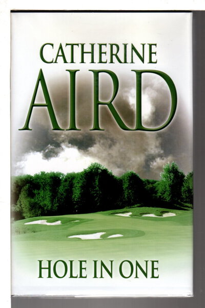 HOLE IN ONE. by Aird, Catherine (pseudonym of Kinn Hamilton McIntosh)