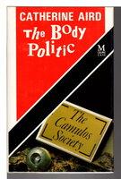 BODY POLITIC. by Aird, Catherine (pseudonym of Kinn Hamilton McIntosh)
