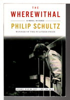 THE WHEREWITHAL: A Novel in Verse. by Schultz, Philip.