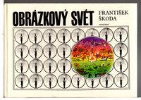 OBRAZKOVY SVET. by Skoda, Frantisek, ilustroval/illustrations; Frantisek Nepil, texty/ text.