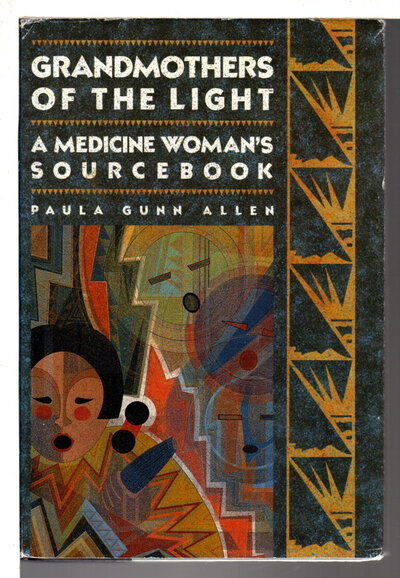 GRANDMOTHERS OF THE LIGHT: A Medicine Woman's Sourcebook. by Allen, Paula Gunn