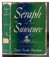 SERAPH ON THE SUWANEE. by Hurston, Zora Neale