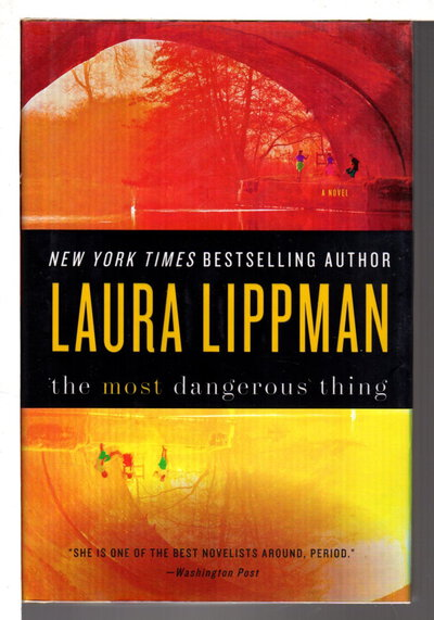 THE MOST DANGEROUS THING. by Lippman, Laura.
