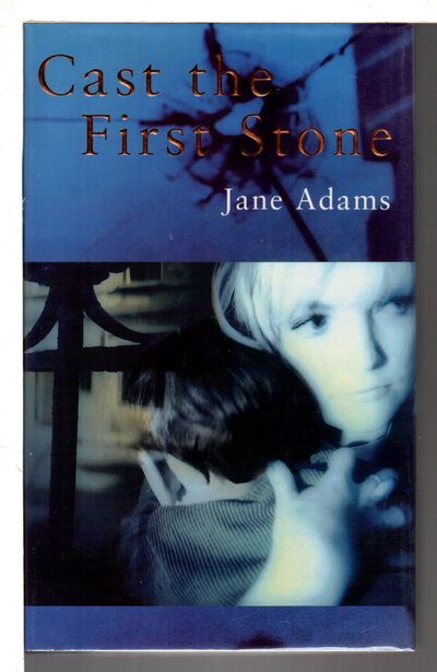 CAST THE FIRST STONE. by Adams, Jane.