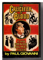 THE CRUCIFER OF BLOOD: A New Sherlock Holmes Mystery. by Giovanni, Paul.