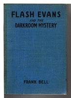 FLASH EVANS AND THE DARKROOM MYSTERY. #1 in series. by Bell, Frank (pseudonym of Mildred Wirt Benson)