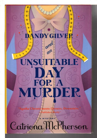 DANDY GILVER AND AN UNSUITABLE DAY FOR A MURDER. by McPherson, Catriona.