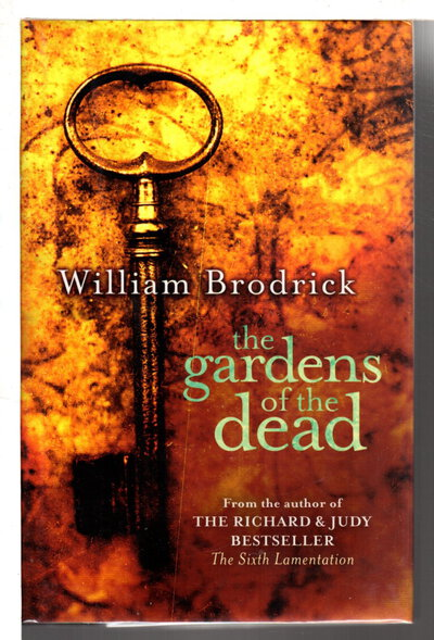 GARDENS OF THE DEAD. by Brodrick, William.