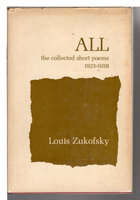 ALL: The Collected Short Poems 1923 - 1958. by Zukofsky, Louis.