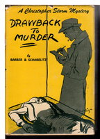 DRAWBACK TO MURDER: A Christopher Storm Mystery. by Barber, Willetta Ann and R. F. Schabelitz.