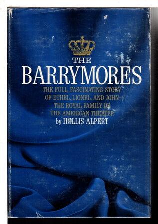 THE BARRYMORES. by [Barrymore, Ethel, Lionel, John] Alpert, Hollis.