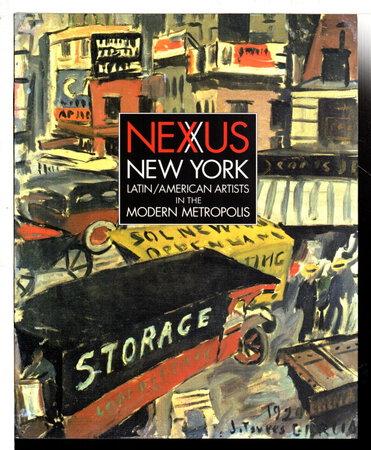 NEXUS NEW YORK: Latin/American Artists in the Modern Metropolis. by Cullen, Deborah, editor.