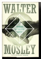 INSIDE A SILVER BOX. by Mosley, Walter,