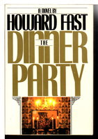 THE DINNER PARTY. by Fast, Howard