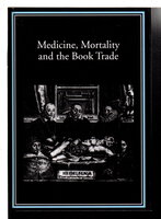 MEDICINE, MORTALITY AND THE BOOK TRADE. by Myers, Robin and Michael Harris, editors.