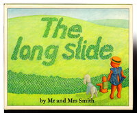 THE LONG SLIDE. by Smith, Mr and Mrs (Ray Smith, 1949-2018, and Catriona Smith)