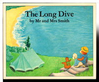 THE LONG DIVE. by Smith, Mr and Mrs (Ray Smith, 1949-2018, and Catriona Smith)